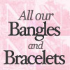 Click for all our Bracelets and Bangles